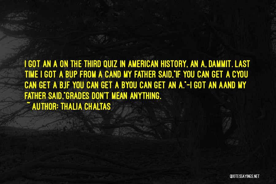 Thalia Chaltas Quotes 869663