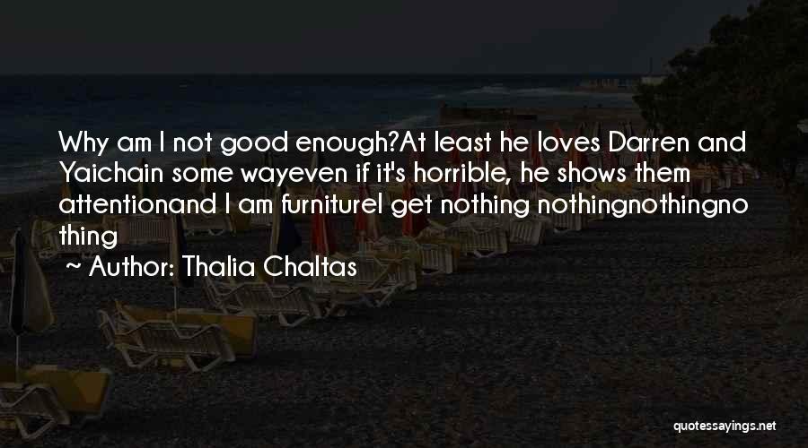 Thalia Chaltas Quotes 943146