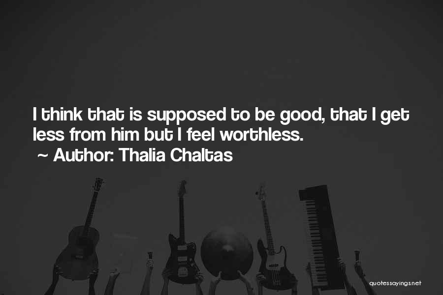 Thalia Chaltas Quotes 947014