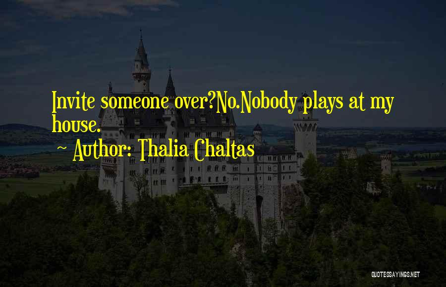 Thalia Chaltas Quotes 970127