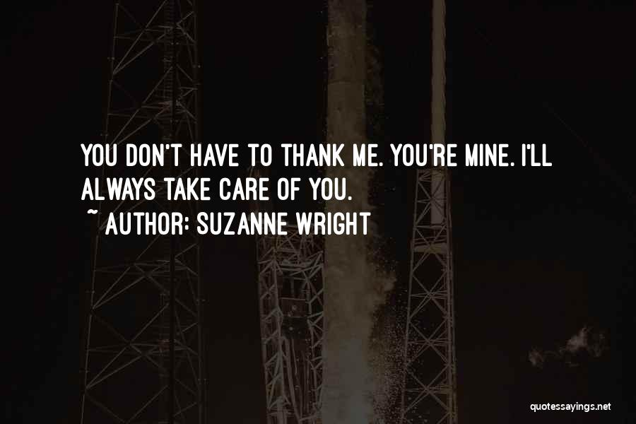 Thank You And Take Care Quotes By Suzanne Wright