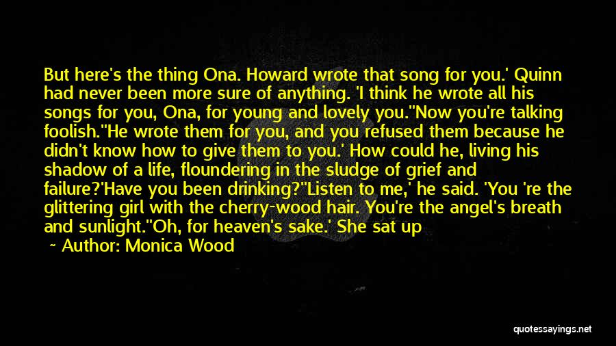 Thank You Because You Loved Me Quotes By Monica Wood