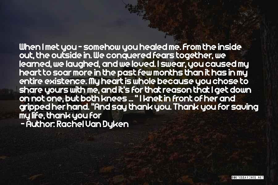 Thank You Because You Loved Me Quotes By Rachel Van Dyken