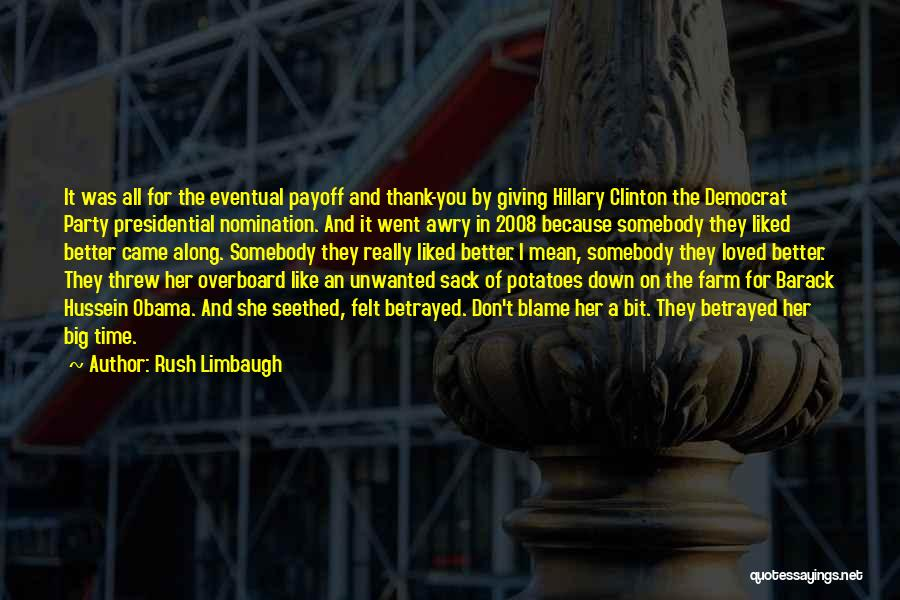 Thank You Because You Loved Me Quotes By Rush Limbaugh