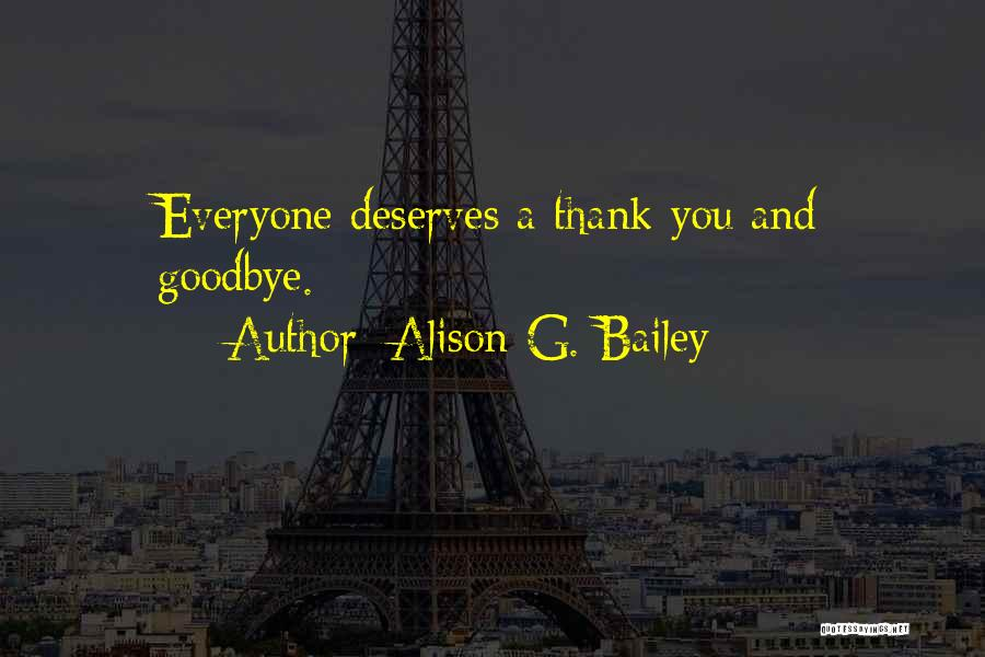 Thank You But Goodbye Quotes By Alison G. Bailey