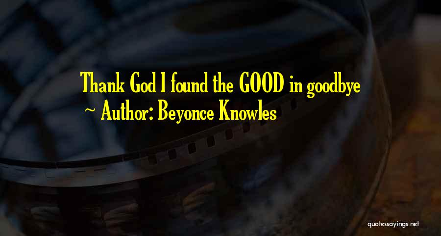 Thank You But Goodbye Quotes By Beyonce Knowles