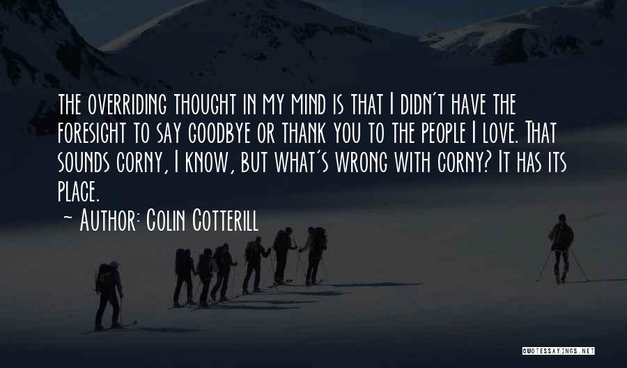 Thank You But Goodbye Quotes By Colin Cotterill