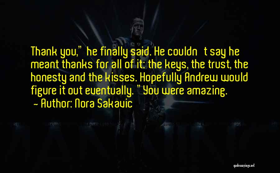 Thank You But Goodbye Quotes By Nora Sakavic