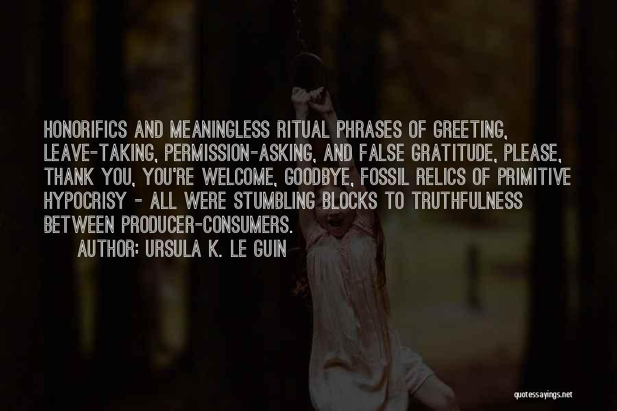 Thank You But Goodbye Quotes By Ursula K. Le Guin