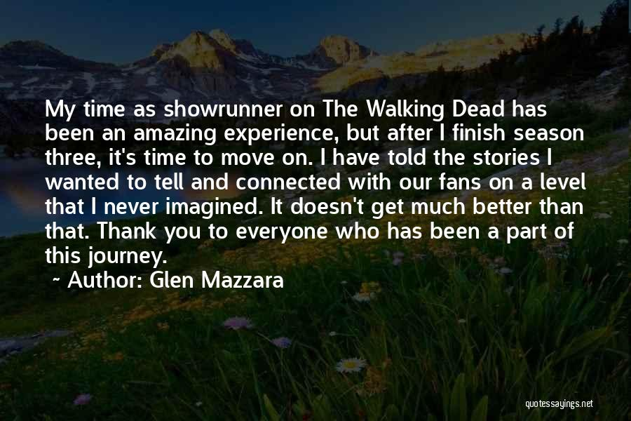 Thank You Experience Quotes By Glen Mazzara
