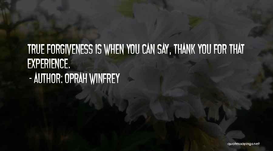 Thank You Experience Quotes By Oprah Winfrey