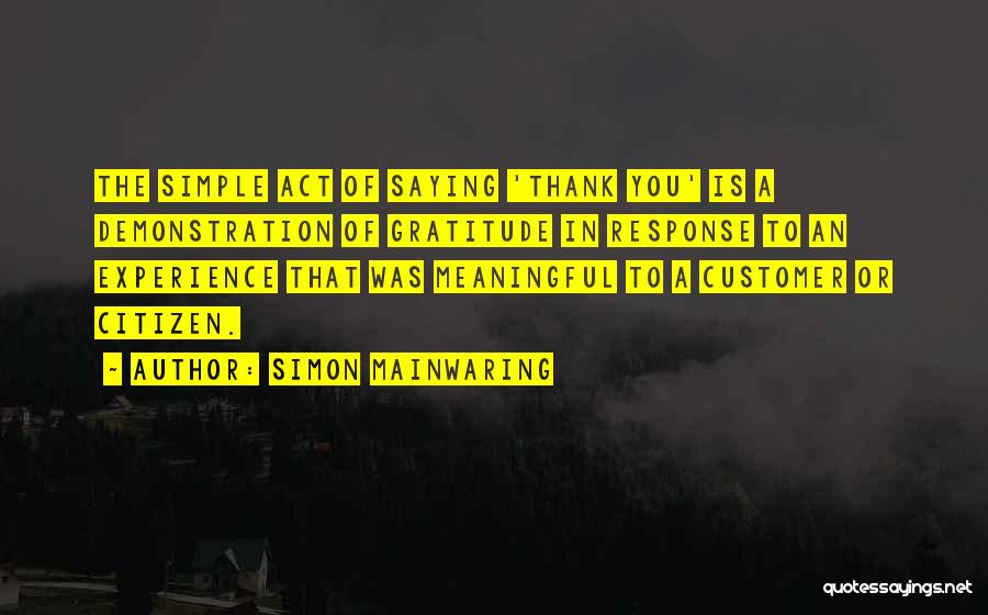Thank You Experience Quotes By Simon Mainwaring