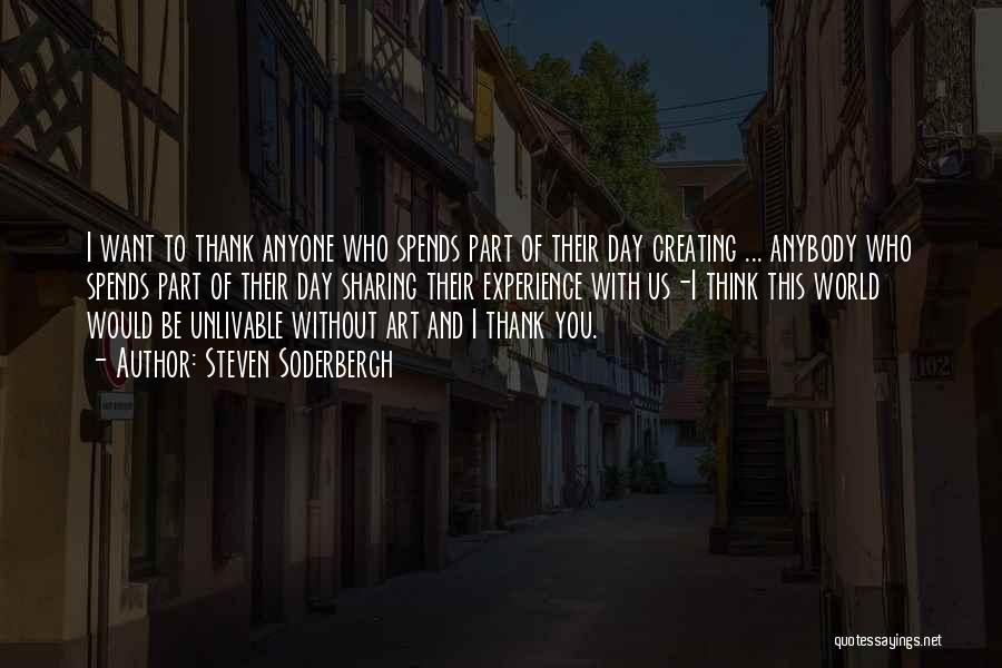 Thank You Experience Quotes By Steven Soderbergh