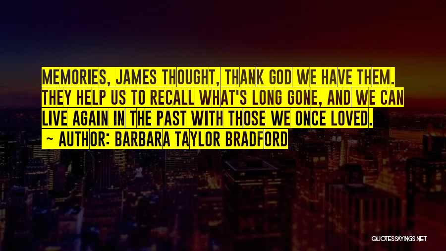 Thank You For All The Memories Quotes By Barbara Taylor Bradford
