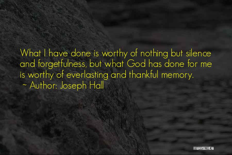 Thank You For All The Memories Quotes By Joseph Hall