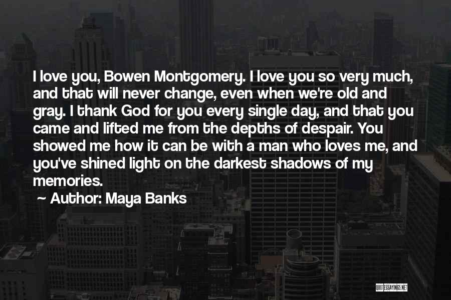 Thank You For All The Memories Quotes By Maya Banks