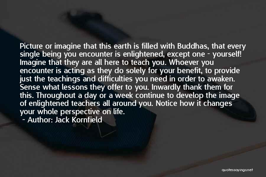 Thank You For Being There When I Need You The Most Quotes By Jack Kornfield