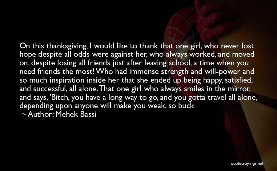 Thank You For Being There When I Need You The Most Quotes By Mehek Bassi