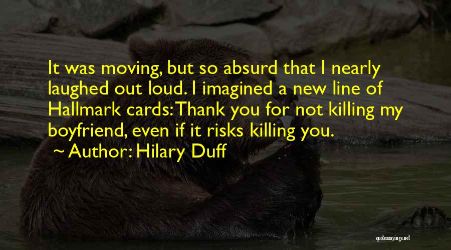 Thank You For Boyfriend Quotes By Hilary Duff