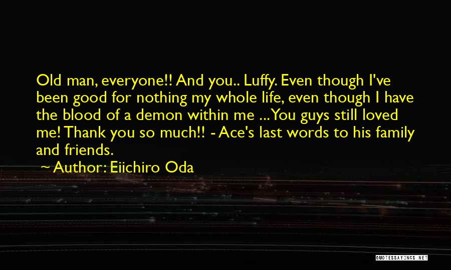 Thank You For My Friends Quotes By Eiichiro Oda