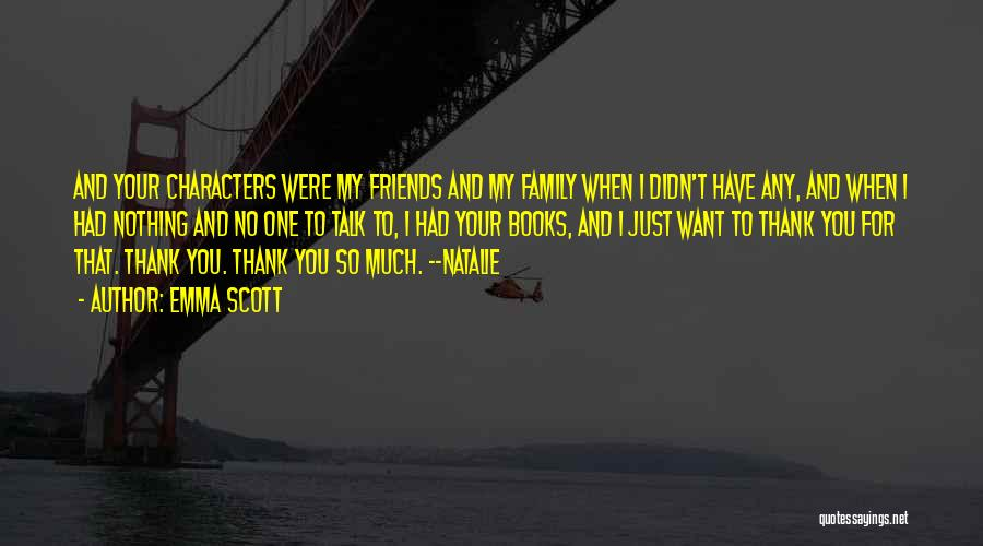 Thank You For My Friends Quotes By Emma Scott