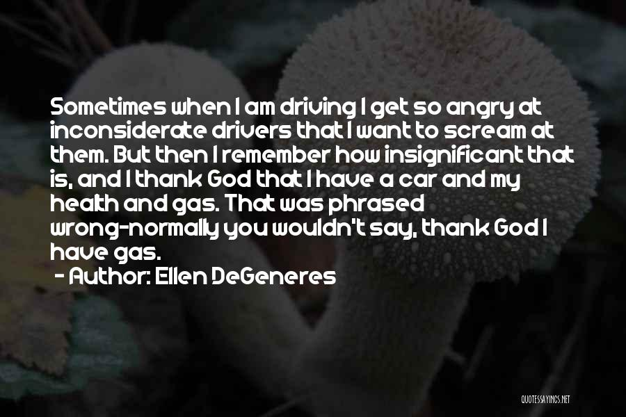 Thank You God For My Health Quotes By Ellen DeGeneres