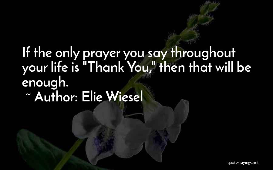 Thank You Is Not Enough Quotes By Elie Wiesel
