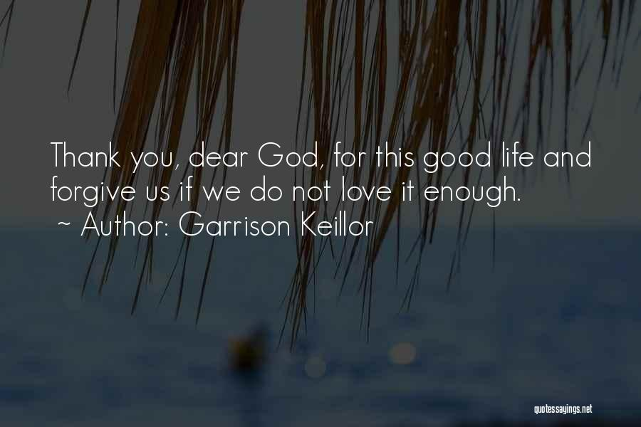 Thank You Is Not Enough Quotes By Garrison Keillor