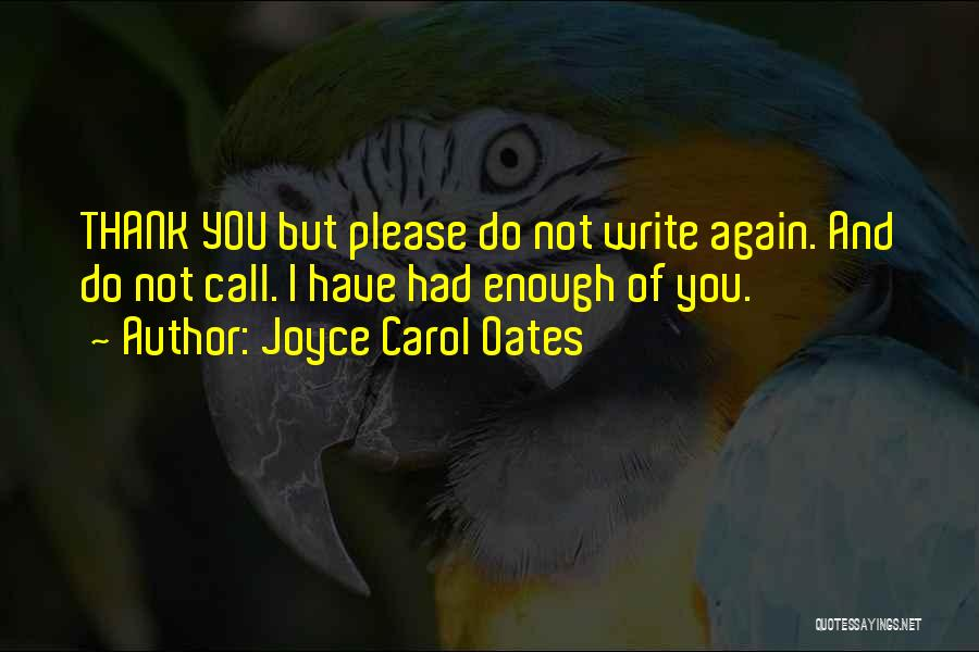Thank You Is Not Enough Quotes By Joyce Carol Oates