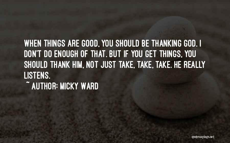 Thank You Is Not Enough Quotes By Micky Ward