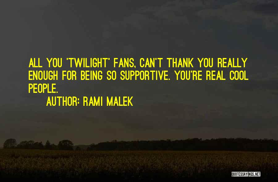 Thank You Is Not Enough Quotes By Rami Malek