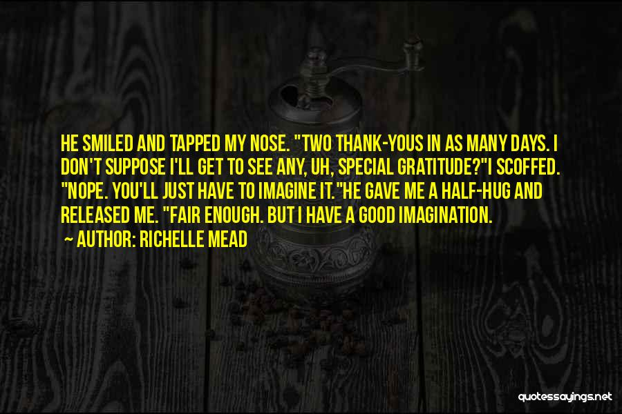 Thank You Is Not Enough Quotes By Richelle Mead