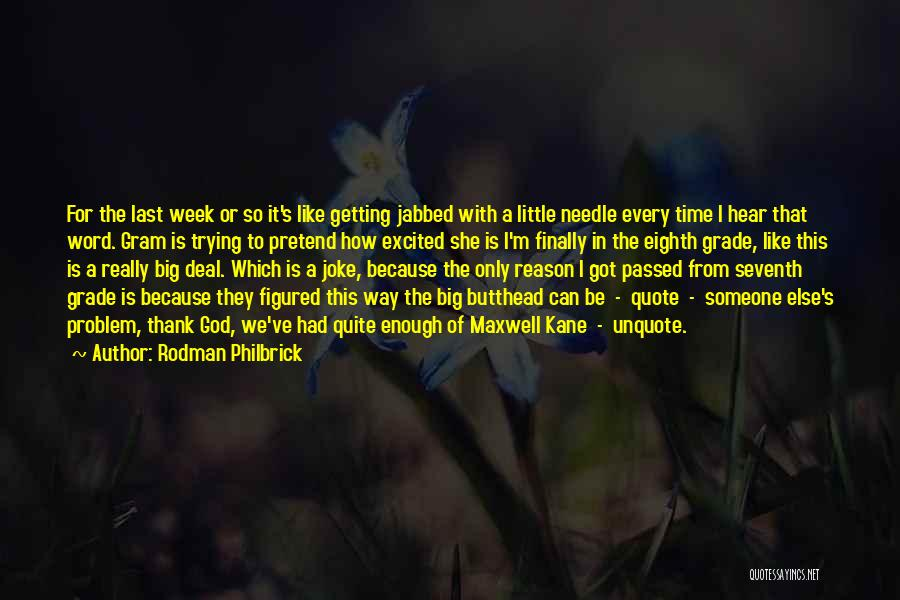 Thank You Is Not Enough Quotes By Rodman Philbrick