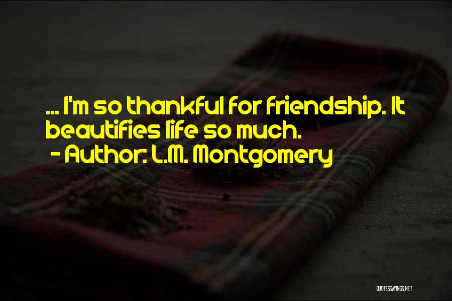 Top 17 Thankful For Our Friendship Quotes & Sayings