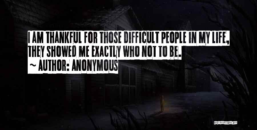 Thankful In Life Quotes By Anonymous