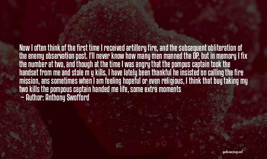 Thankful In Life Quotes By Anthony Swofford
