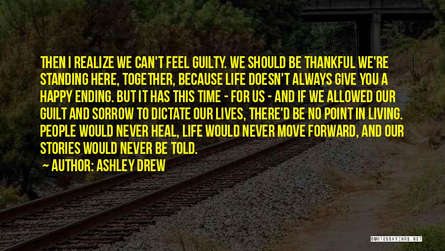 Thankful In Life Quotes By Ashley Drew