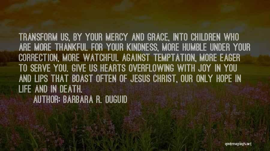 Thankful In Life Quotes By Barbara R. Duguid