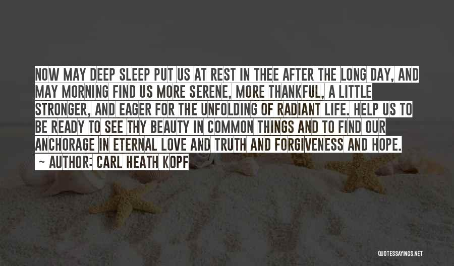 Thankful In Life Quotes By Carl Heath Kopf