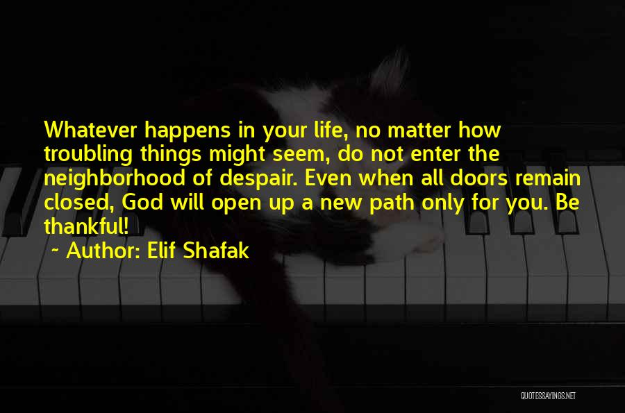 Thankful In Life Quotes By Elif Shafak