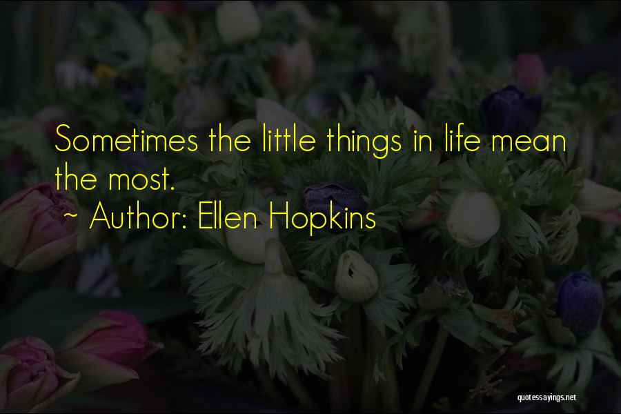 Thankful In Life Quotes By Ellen Hopkins