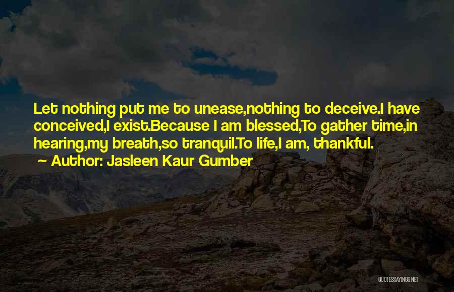 Thankful In Life Quotes By Jasleen Kaur Gumber
