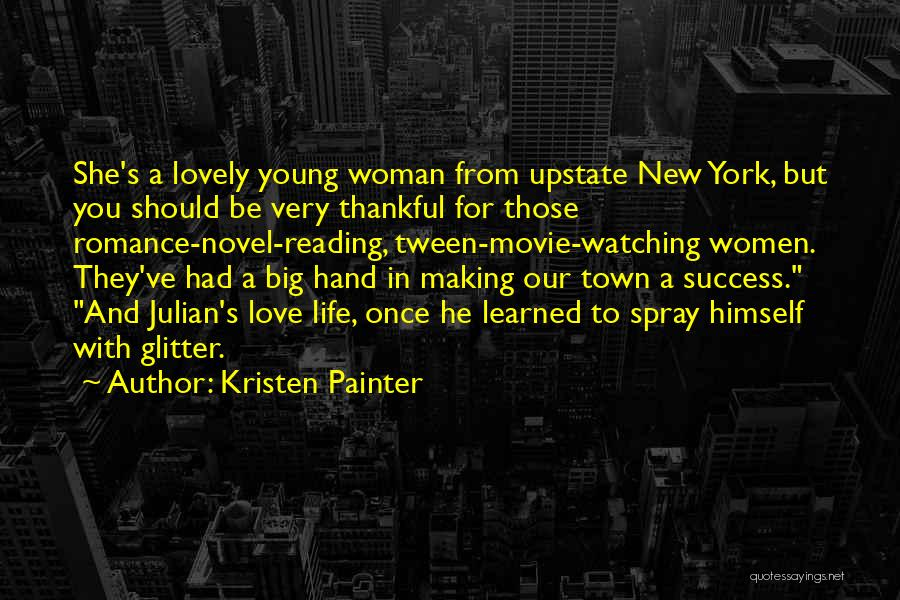 Thankful In Life Quotes By Kristen Painter