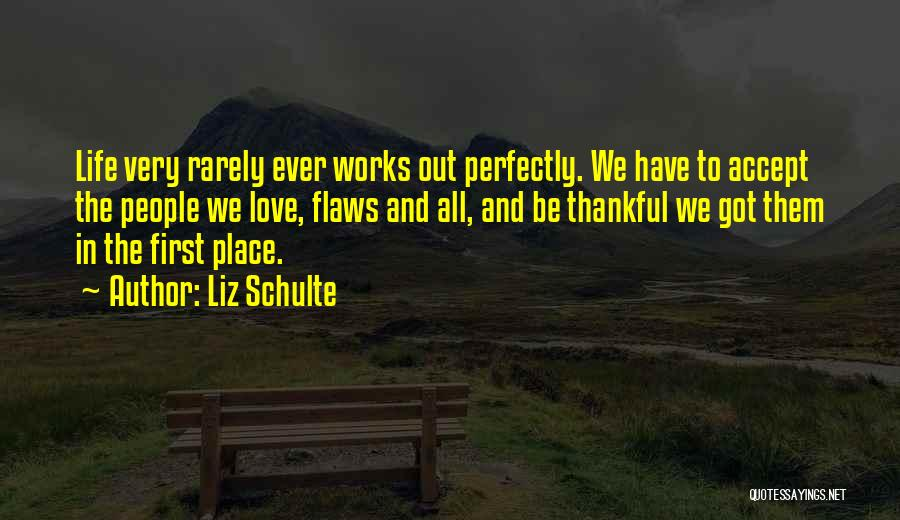 Thankful In Life Quotes By Liz Schulte