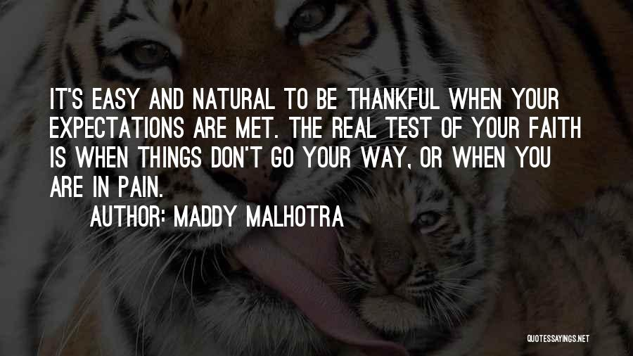Thankful In Life Quotes By Maddy Malhotra