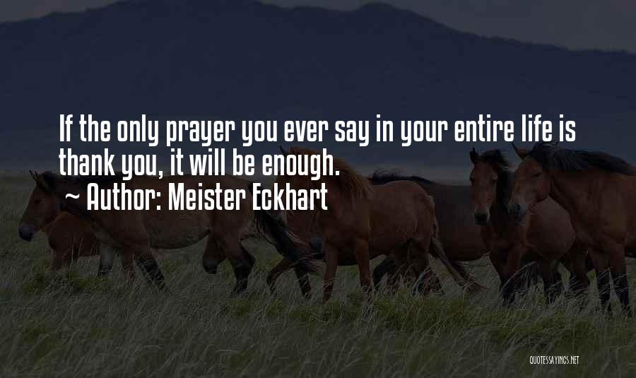 Thankful In Life Quotes By Meister Eckhart