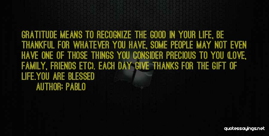 Thankful In Life Quotes By Pablo