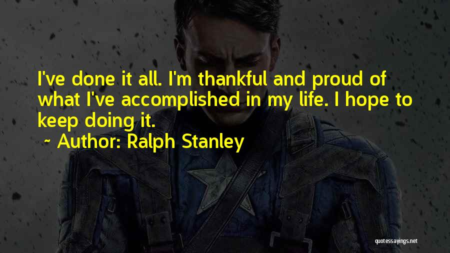 Thankful In Life Quotes By Ralph Stanley
