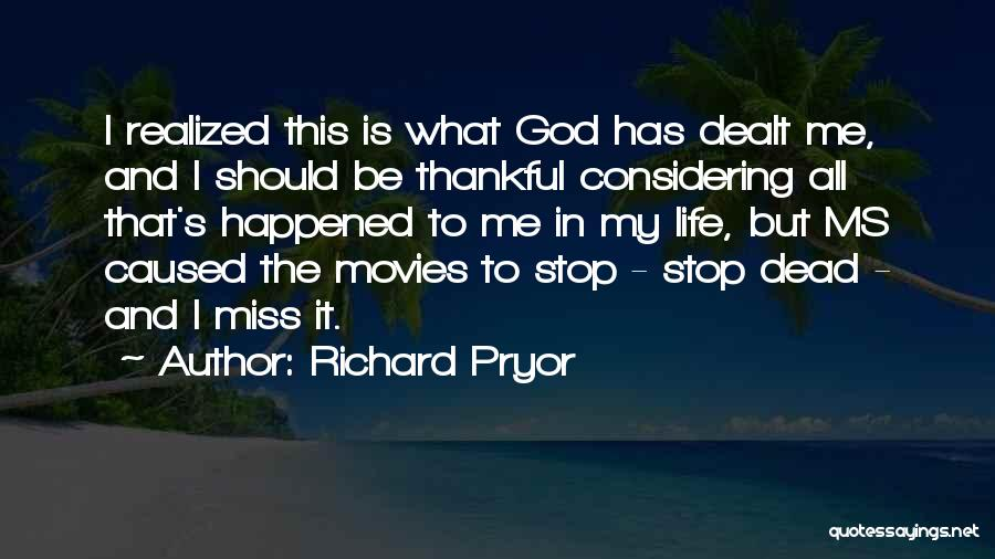 Thankful In Life Quotes By Richard Pryor