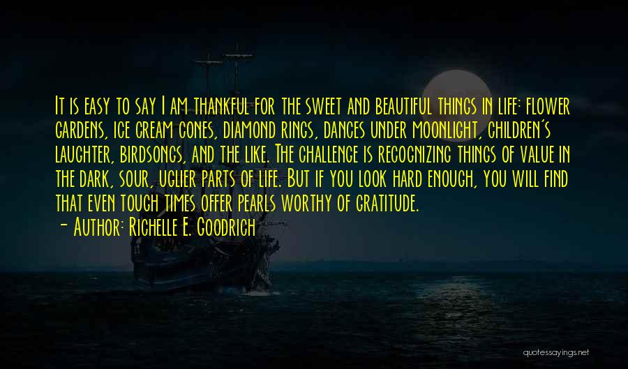 Thankful In Life Quotes By Richelle E. Goodrich